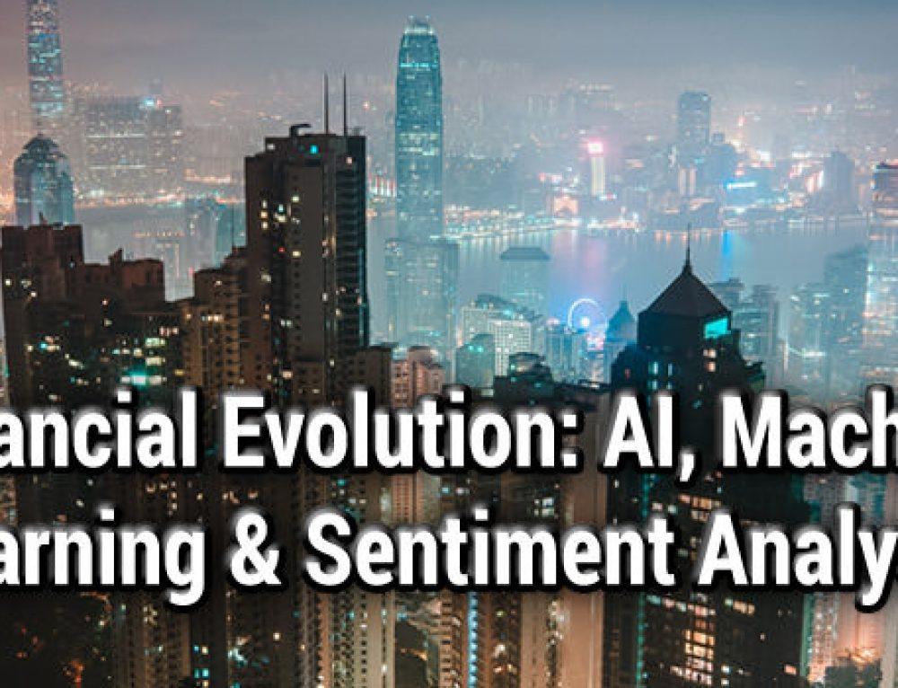 Financial Evolution: AI, Machine Learning and Sentiment Analysis, Hong Kong, 20 March 2019