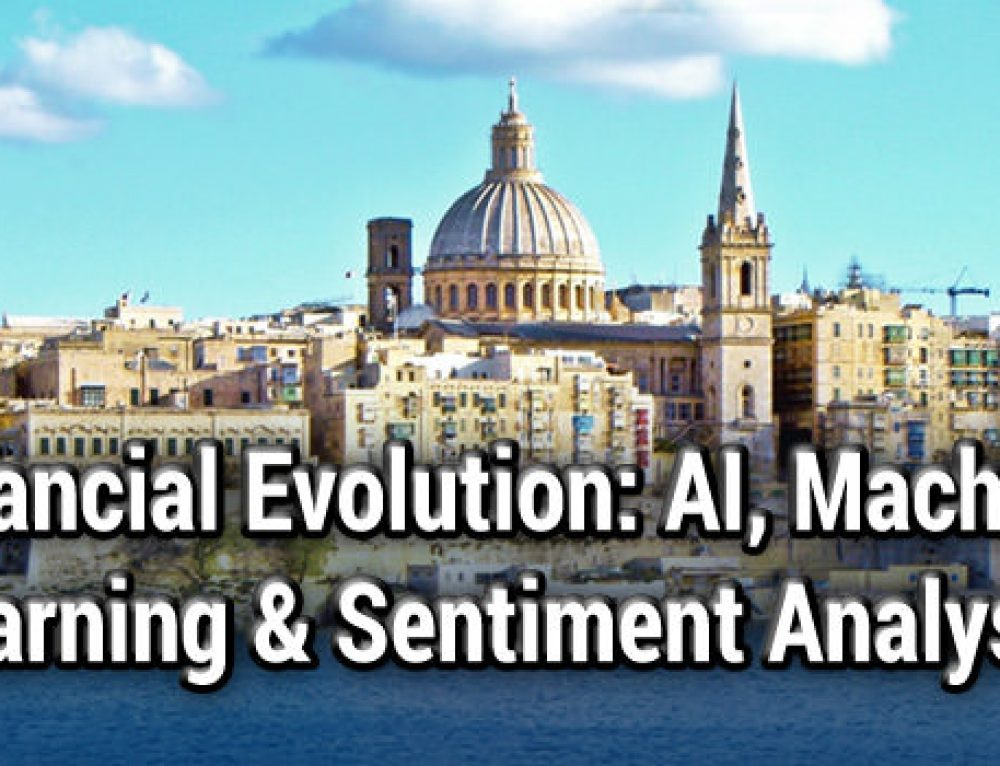 Financial Evolution: AI, Machine Learning and Sentiment Analysis, Malta, 15 May 2019