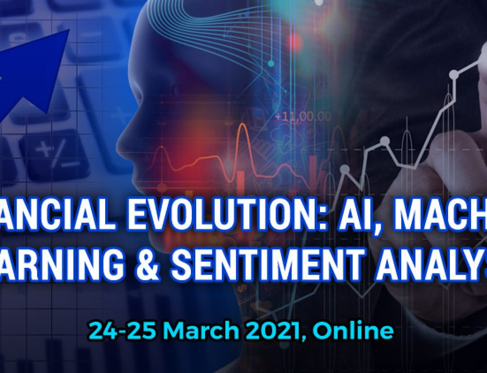 Financial Evolution: AI, Machine Learning and Sentiment Analysis, March 24-25, 2021