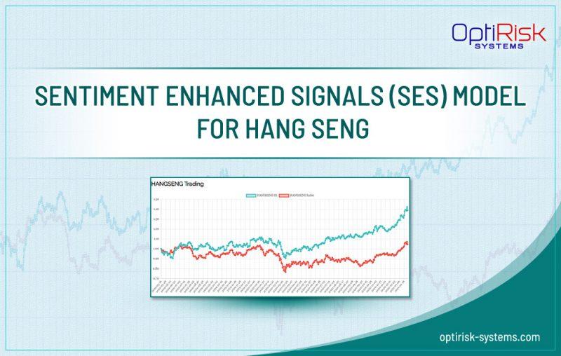 OptiRisk's Sentiment Enhanced Signals (SES) Model for Hang Seng