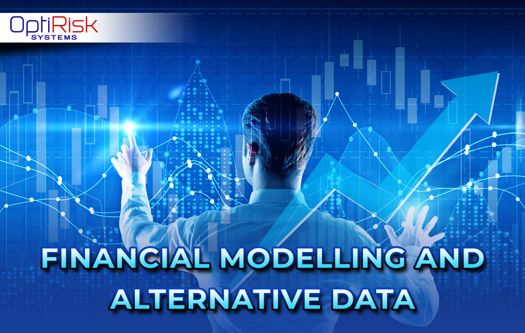 Financial Modelling and Alternative Data